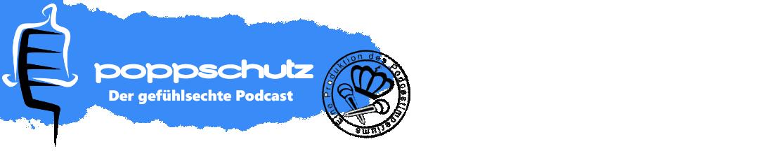 Poppschutz – Podcast